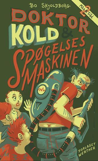 Bo Skjoldborg: Doktor Kold og spøgelsesmaskinen