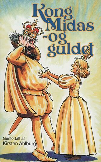 Kirsten Ahlburg: Kong Midas og guldet
