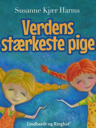 Susanne Kjær Harms: Verdens stærkeste pige