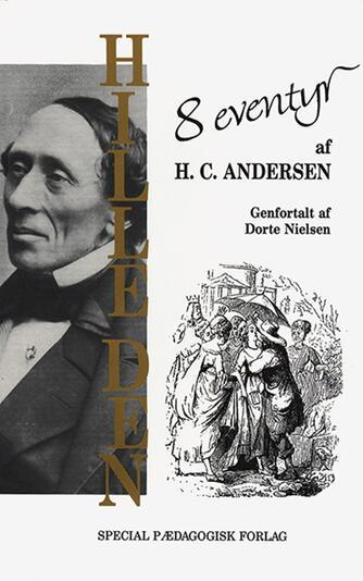 H. C. Andersen (f. 1805): Hille den! : 8 eventyr