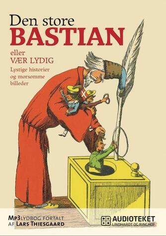 Heinrich Hoffmann (f. 1809): Den store Bastian
