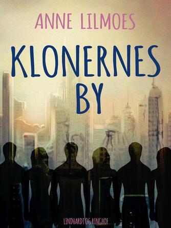 Anne Lilmoes: Klonernes by