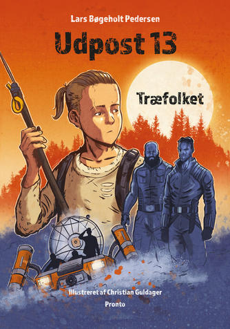 Lars Bøgeholt Pedersen: Udpost 13 - Træfolket