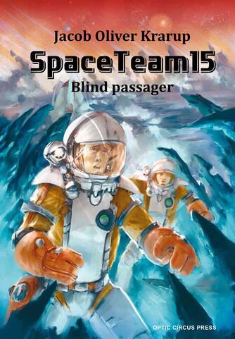 Jacob Oliver Krarup: Spaceteam15 - blind passager