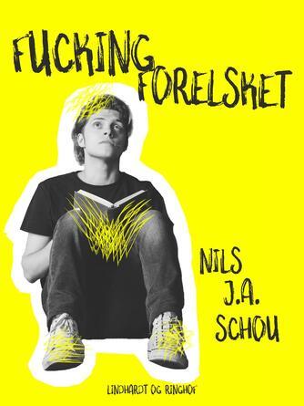 Nils J. A. Schou: Fucking forelsket