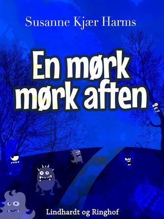 Susanne Kjær Harms: En mørk, mørk aften