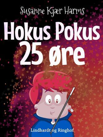 Susanne Kjær Harms: Hokus pokus 25 øre