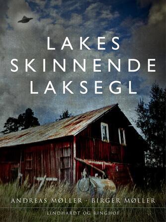 Andreas Møller (f. 1977): Lakes skinnende laksegl