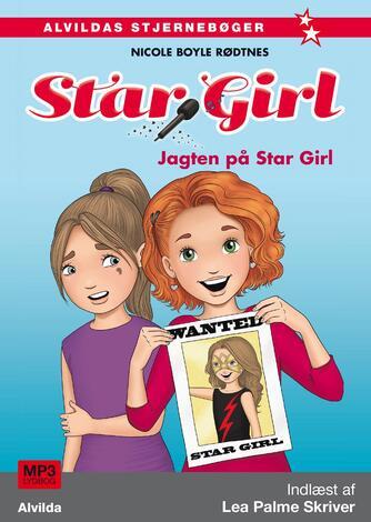 Nicole Boyle Rødtnes: Star girl - jagten på Star Girl
