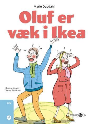 Marie Duedahl: Oluf er væk i Ikea