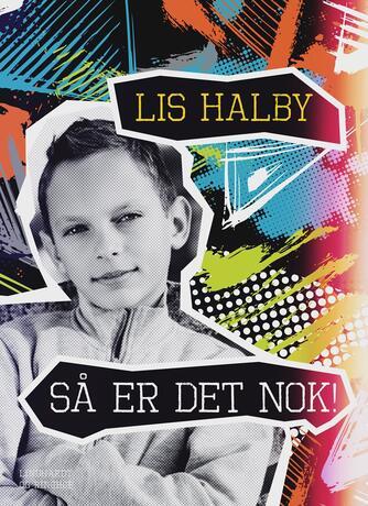 Lis Halby: Så er det nok!