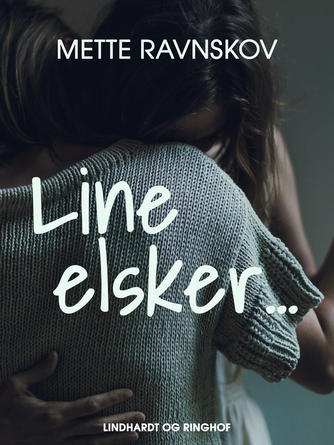 Mette Ravnskov: Line elsker ...