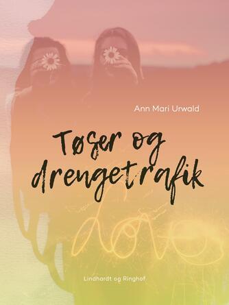 Ann Mari Urwald: Tøser og drengetrafik