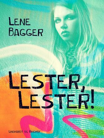 Lene Bagger: Lester, Lester!