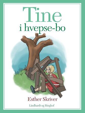 """Esther Skriver: Tine i """"Hvepse-bo"""""""