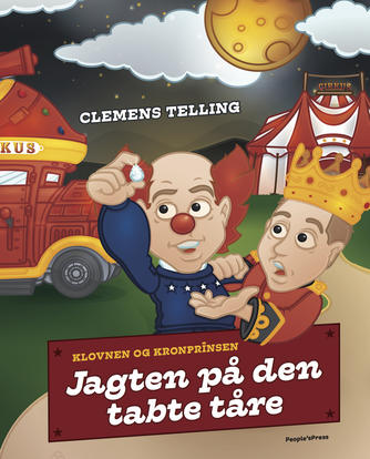 Clemens Telling: Jagten på den tabte tåre : klovnen og kronprinsen