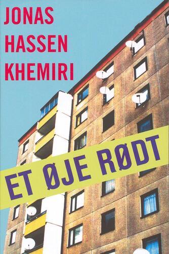 Jonas Hassen Khemiri: Et øje rødt
