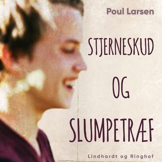 Poul Larsen (f. 1940): Stjerneskud og slumpetræf