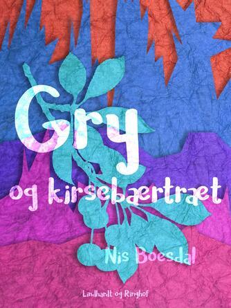 Nis Boesdal: Gry og kirsebærtræet