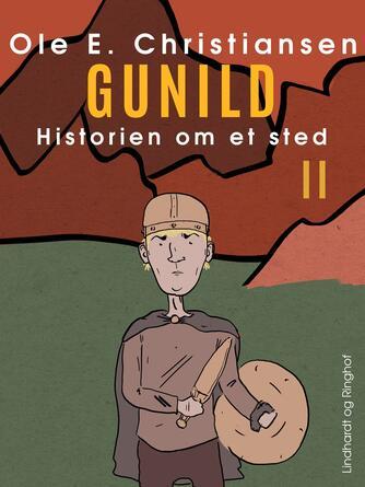 Ole E. Christiansen (f. 1935): Gunild : en fortælling om mennesker i Danmarks bronzealder omkring år 700 f. Kr.