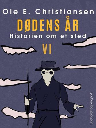 Ole E. Christiansen (f. 1935): Dødens år : en fortælling om nogle mennesker et sted i Danmark i året 1350
