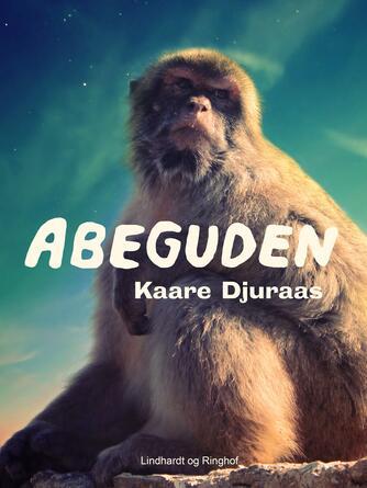 Kaare Djuraas: Abeguden