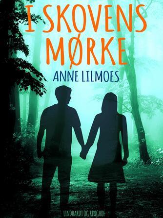 Anne Lilmoes: I skovens mørke