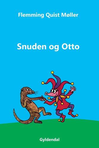 Flemming Quist Møller: Snuden og Otto