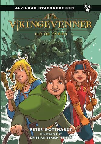 Peter Gotthardt: Vikingevenner - ild og sværd