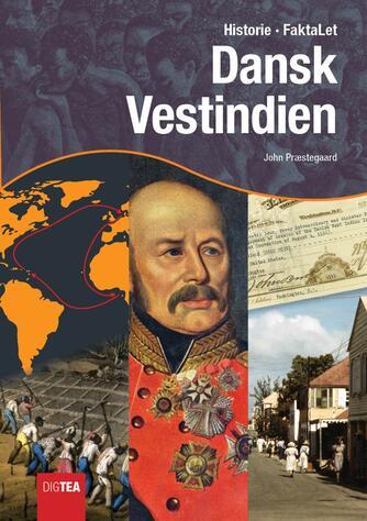 John Nielsen Præstegaard: Dansk Vestindien