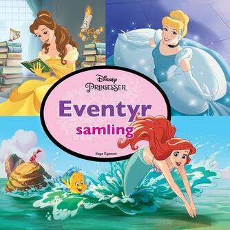 : Disney prinsesser : fire fantastiske fortællinger om Belle, Askepot, Ariel og Tornerose