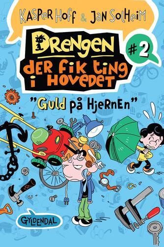 """Kasper Hoff: Drengen, der fik ting i hovedet - """"guld på hjernen"""""""
