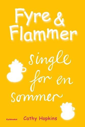Cathy Hopkins: Fyre & flammer - single for en sommer