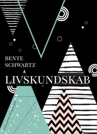 Bente Schwartz: Livskundskab