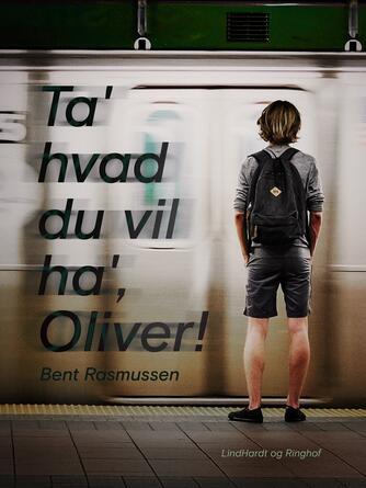 Bent Rasmussen (f. 1934): Ta' hvad du vil ha', Oliver!