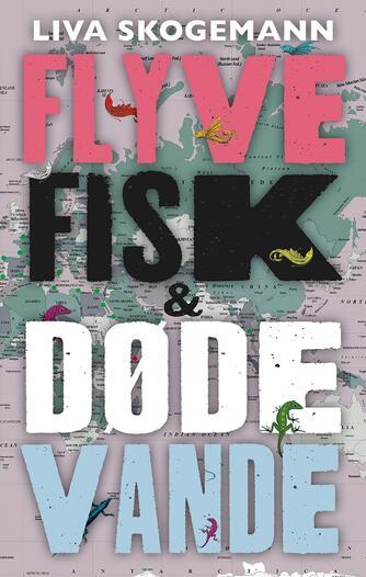 Liva Skogemann: Flyvefisk & døde vande