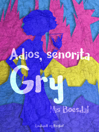 Nis Boesdal: Adios, senorita Gry