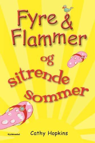 Cathy Hopkins: Fyre & flammer og sitrende sommer