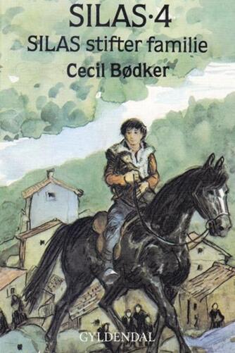 Cecil Bødker: Silas stifter familie