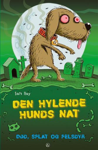 Sam Hay: Død, splat og pelsdyr - den hylende hunds nat
