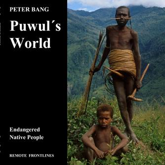 Peter Bang: Puwul's world : endangered native people