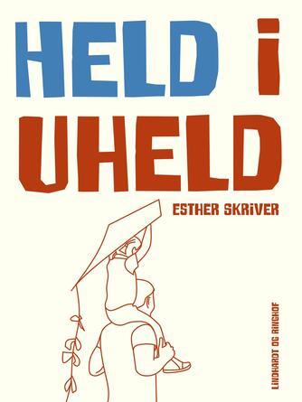 Esther Skriver: Held i uheld