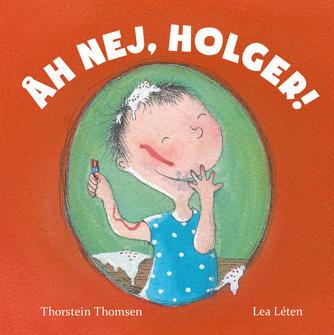 Thorstein Thomsen (f. 1950), Lea Letén: Åh nej, Holger!