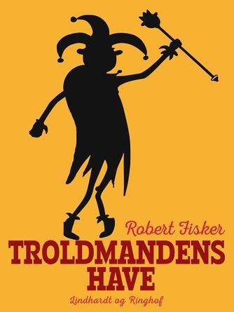 Robert Fisker: Troldmandens have