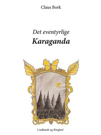 Claus Bork: Det eventyrlige Karaganda