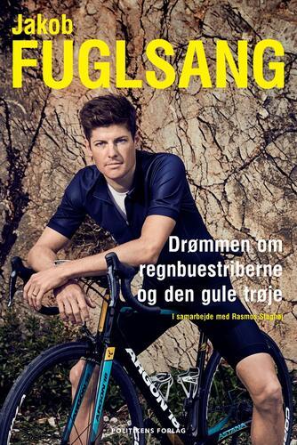 Jakob Fuglsang (f. 1985-03-22), Rasmus Staghøj: Drømmen om regnbuestriberne og den gule trøje