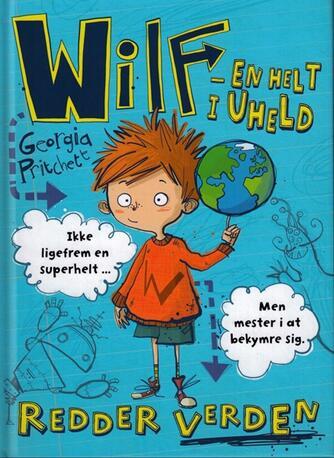 Georgia Pritchett: Wilf - en helt i uheld - redder verden