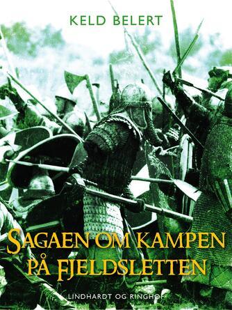 Keld Belert: Sagaen om kampen på fjeldsletten