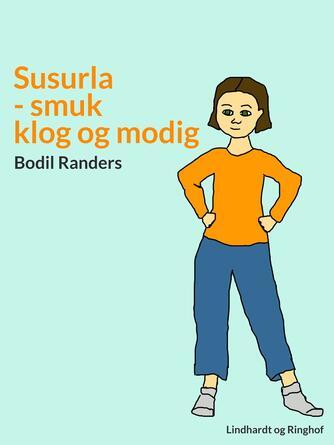 Bodil Randers: Susurla - smuk, klog og modig