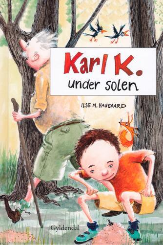 Ilse M. Haugaard: Karl K. under solen